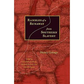 Rambles of a Runaway from Southern Slavery by Goings & Henry