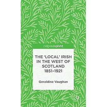 Den lokala irländskt i västra Skottland 18511921 av Vaughan & Geraldine