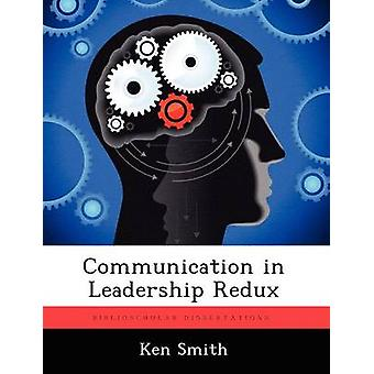 Communication in Leadership Redux by Smith & Ken