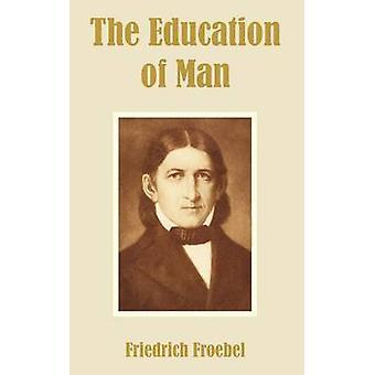 The Education of Man by Froebel & Friedrich