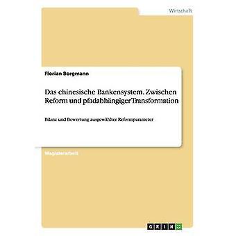 Das Deutsch-Bankensystem. Zwischen Reform Und Pfadabhngiger Transformation von Borgmann & Florian