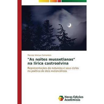 As noites mussetianas na lrica castroalvina by Fernandes Marcos Vincius