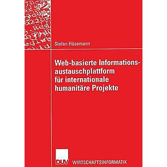 Webbasierte Informationsaustauschplattform fr internationale humanitre Projekte by Hsemann & Stefan