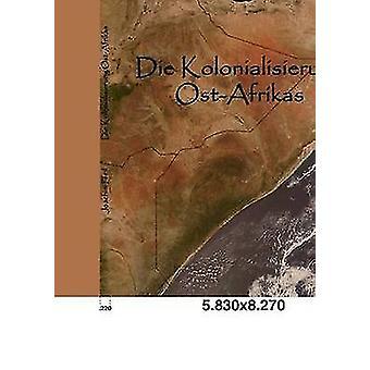 Sterben Sie, Kolonialisierung OstAfrikas von Pfeil & Joachim