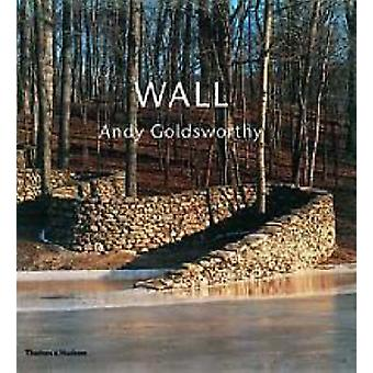 Wall-Andy Goldsworthy di Andy Goldsworthy-Lord Kenneth Baker-e