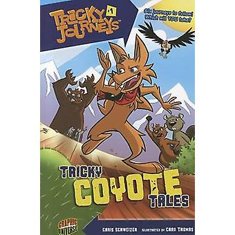 Tricky Coyote Tales by Chris Schweizer - Chad Thomas - 9780761378594