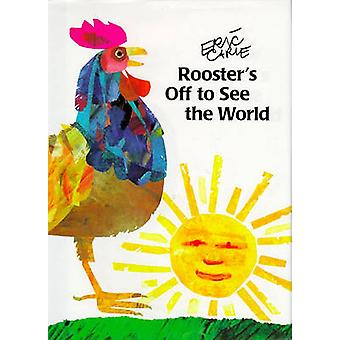 Rooster's Off to See the World by Eric Carle - Eric Carle - 978088708