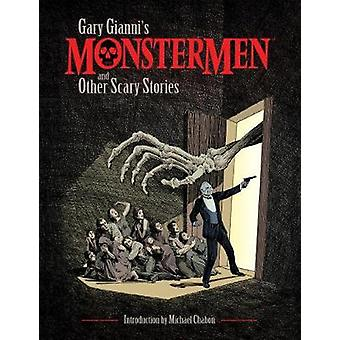 Gary Gianni's Monstermen And Other Scary Stories by Gary Gianni - 978