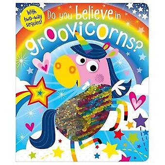 Do You Believe In Groovicorns? by Rosie Greening - 9781786929303 Book