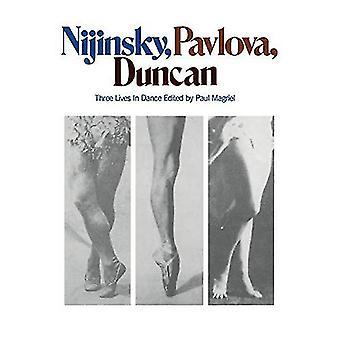 Nijinsky, Pavlova, Duncan: Three Lives in Dance (Da Capo Paperback)