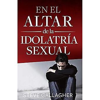 En el Altar de la Idolatria Sexuelle - À l'autel de l'idolâtrie sexuelle