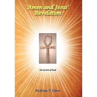 Amen und Jesus Offenbarung von Ginex & Nikolaus P.