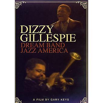 Dizzy Gillespie - drøm Bandjazz Amerika [DVD] USA importerer
