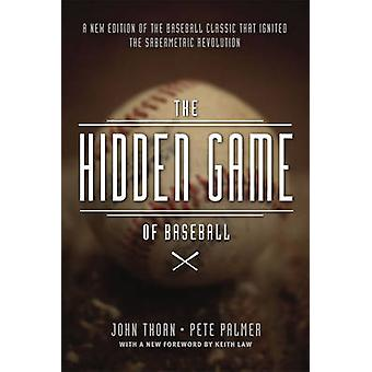 The Hidden Game of Baseball - A Revolutionary Approach to Baseball and