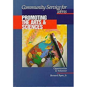Community Service for Teens - Promoting the Arts & Sciences by Bernard