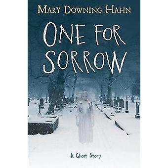 Un pour Sorrow - une histoire de fantômes par l'un de douleur - une histoire de fantôme - 9781