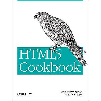 HTML5 Cookbook by Christopher Schmitt - Kyle Simpson - 9781449396794