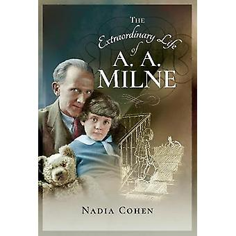 The Extraordinary Life of A A Milne by Nadia Cohen - 9781526704467 Bo