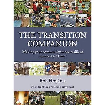 The Transition Companion - Making Your Community More Resilient in Unc