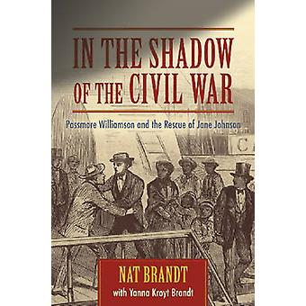 In the Shadow of the Civil War - Passmore Williamson and the Rescue of
