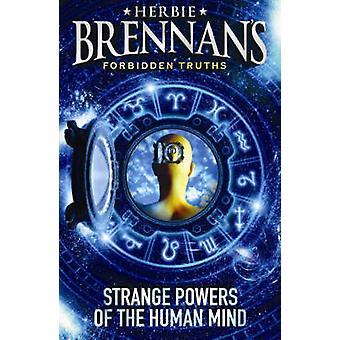 Herbie Brennan er forbudt sannheter - merkelige krefter av menneskesinnet b