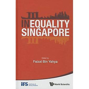 Inequality in Singapore by Faizal bin Yahya - 9789814623834 Book