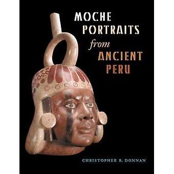 Moche Portraits aus alten Peru durch Christopher B. Donnan - 97802927