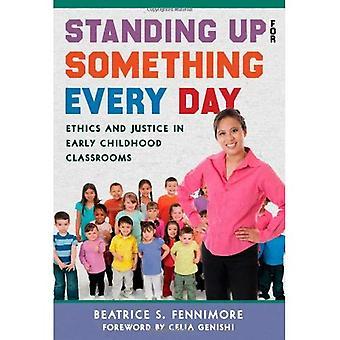 Debout pour quelque chose chaque jour: éthique et Justice dans les classes de la petite enfance (éducation préscolaire)
