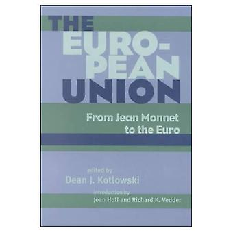 The European Union: From Jean Monnet to the Euro