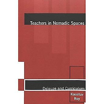 Lehrer in nomadischen Räumen: Deleuze und Lehrplan (Gespräch kompliziert: eine Buchreihe Curriculum Studien)