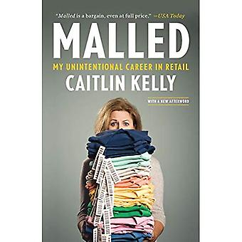 Malled: My Unintentional Career in Retail