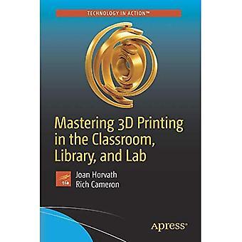 Maîtriser l'impression 3D dans la salle de classe, bibliothèque et laboratoire