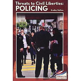 Threats to Civil Liberties:� Policing