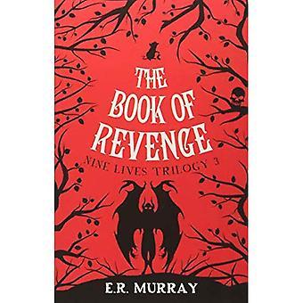 The Book of Revenge:: Nine� Lives Trilogy 3 (The Nine� Lives Trilogy)