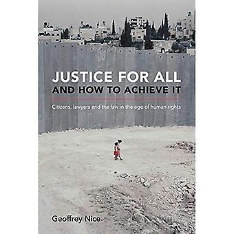 Justice for All and How to Achieve it: Citizens, Lawyers and the Law in the Age of Human Rights