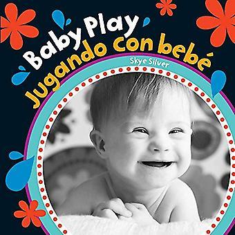 Baby Play / Jugando Con Bebe (English and Spanish Edition) [Board book]