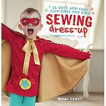 Sewing Dress-Up - 35 cute and easy costumes for kids