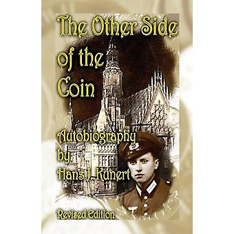 The Other Side of the Coin. Autobiography Revised Edition by Kunert & Hans J.