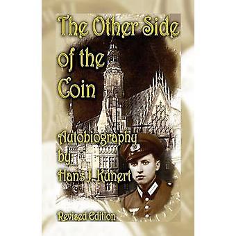 De andere kant van de medaille. Autobiografie herziene uitgave door Kunert & Hans J.