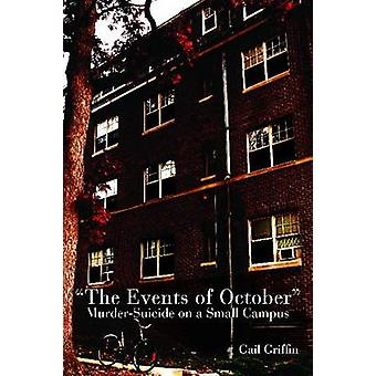 Events of October MurderSuicide on a Small Campus by Griffin & Gail