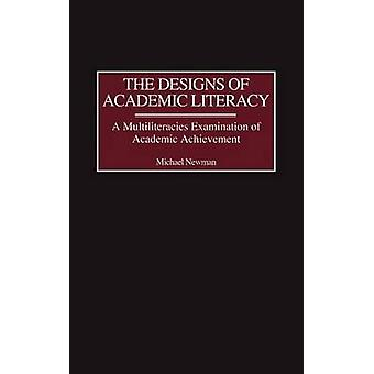 Designs of Academic Literacy A Multiliteracies Examination of Academic Achievement by Newman & Michael