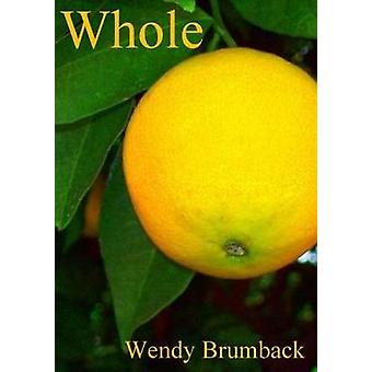 Whole by Brumback & Wendy
