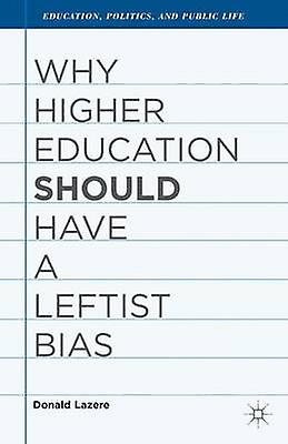 Why Higher Education Should Have a Leftist Bias by Lazere & Donald