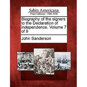 Biography of the signers to the Declaration of independence. Volume 7 of 9 by Sanderson & John