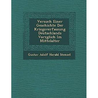 Versuch Einer Geschichte Der Kriegsverfassung Deutschlands Vorz Glich Im Mittelalter av Gustav Adolf Harald Stenzel