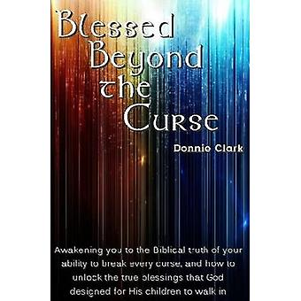 Blessed Beyond the Curse by Clark & Donnie