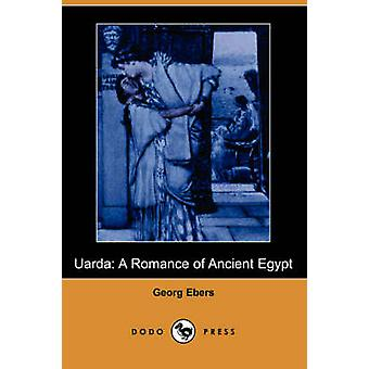 Uarda A Romance of Ancient Egypt Dodo Press by Ebers & Georg