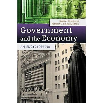 Government and the Economy An Encyclopedia by Dieterle & David