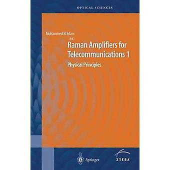 Raman förstärkare för telekommunikation 1 fysikaliska principer av Islam & Mohammad N.