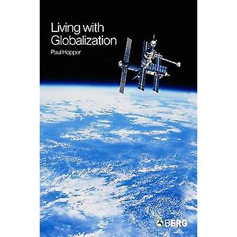 Living with Globalization by Hopper & Paul